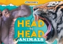 Discovery: Head-To-Head: Animals : A Tail-Twitching, Fur-Flying Wild Battle of the Animal Kingdom! - Book