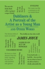 Dubliners & A Portrait of the Artist as a Young Man and Other Works - eBook