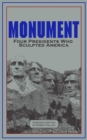 Monument: Words of Four Presidents Who Sculpted America : Words of Four Presidents Who Sculpted America - eBook