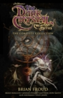 Jim Henson's The Dark Crystal Creation Myths: The Complete Collection - Book