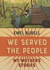 We Served the People : My Mother's Stories - Book