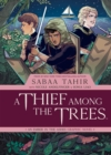 A Thief Among the Trees: An Ember in the Ashes Graphic Novel - Book
