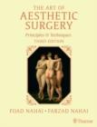 The Art of Aesthetic Surgery, Three Volume Set, Third Edition : Principles and Techniques - eBook