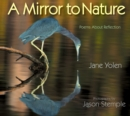 Mirror to Nature, A : Poems about Reflection - Book