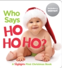 Who Says Ho Ho Ho? : A Highlights First Christmas Book - Book