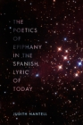 The Poetics of Epiphany in the Spanish Lyric of Today - eBook