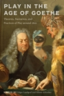 Play in the Age of Goethe : Theories, Narratives, and Practices of Play around 1800 - eBook