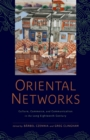 Oriental Networks : Culture, Commerce, and Communication in the Long Eighteenth Century - eBook