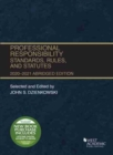 Professional Responsibility, Standards, Rules, and Statutes, Abridged, 2020-2021 - Book