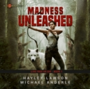 Madness Unleashed - eAudiobook