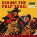 Riding the Pulp Trail - eAudiobook