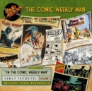 The Comic Weekly Man, Volume 1 - eAudiobook