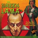 The Green Lama #3 The Man Who Wasn't There & Death's Head Face - eAudiobook