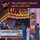 The Lux Radio Theatre - Amazing Characters - eAudiobook