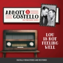 Abbott and Costello : Lou Is Not Feeling Well - eAudiobook