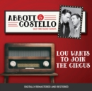 Abbott and Costello : Lou Wants to Join the Circus - eAudiobook