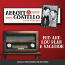 Abbott and Costello : Bud and Lou Plan a Vacation - eAudiobook