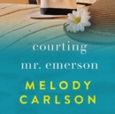 Courting Mr. Emerson - eAudiobook