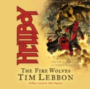 Hellboy : The Fire Wolves - eAudiobook