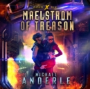 Maelstrom of Treason - eAudiobook