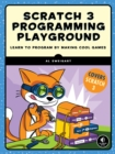 Scratch 3 Programming Playground : Learn to Program by Making Cool Games - Book