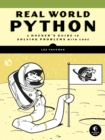 Real-world Python : A Hacker's Guide to Solving Problems with Code - Book