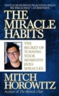 The Miracle Habits : The Secret of Turning Your Moments into Miracles - Book
