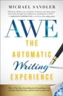 The Automatic Writing Experience (AWE) : How to Turn Your Journaling into Channeling to Get Unstuck, Find Direction, and Live Your Greatest Life! - Book