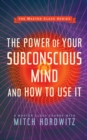 The Power of Your Subconscious Mind and How to Use It (Master Class Series) - eBook