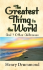 The Greatest Thing in the World and 7 Other Addresses - eBook