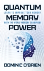 Quantum Memory Power : Learn to Improve Your Memory With the World Memory Champion! - eBook