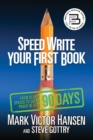 Speed Write Your First Book : From Blank Spaces to Great Pages in Just 90 Days - eBook