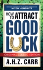 How to Attract Good Luck (Original Classic Edition) - eBook