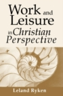 Work and Leisure in Christian Perspective - eBook