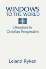 Windows to the World: Literature in Christian Perspective - eBook