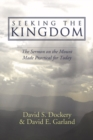 Seeking the Kingdom : The Sermon on the Mount Made Practical for Today - eBook