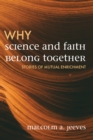 Why Science and Faith Belong Together : Stories of Mutual Enrichment - eBook