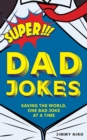 Super Dad Jokes : Saving the World, One Bad Joke at a Time - eBook