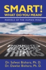 Smart! What Do You Mean? : Marvels of the Human Mind - eBook