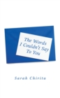 The Words I Couldn't Say to You - eBook