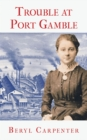 Trouble at Port Gamble - eBook