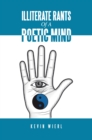 Illiterate Rants of a Poetic Mind - eBook