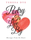 Poetry to Live By : Messages from the Heart - eBook