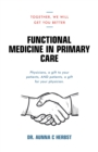 Functional Medicine in Primary Care : Together, We Will Get You Better - eBook