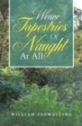 Weave Tapestries of Naught at All - eBook