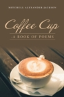 Coffee Cup : - a Book of Poems - eBook