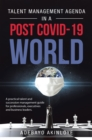Talent Management Agenda in a Post Covid-19 World : A Practical Talent and Succession Management Guide for Professionals, Executives and Business Leaders. - eBook