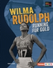 Wilma Rudolph : Running for Gold - eBook