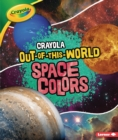 Crayola (R) Out-of-This-World Space Colors - eBook