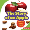 The Story of an Apple : It Starts with a Seed - eBook